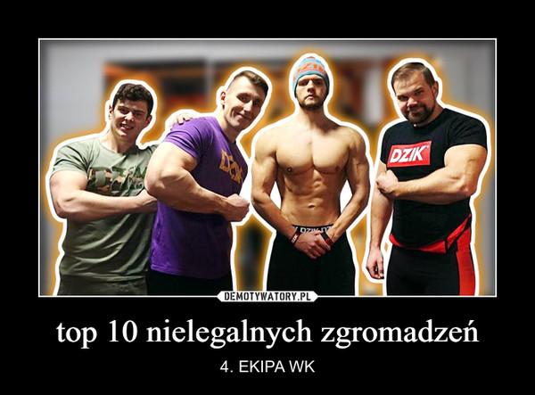 top 10 nielegalnych zgromadzeń – 4. EKIPA WK