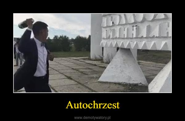 Autochrzest –