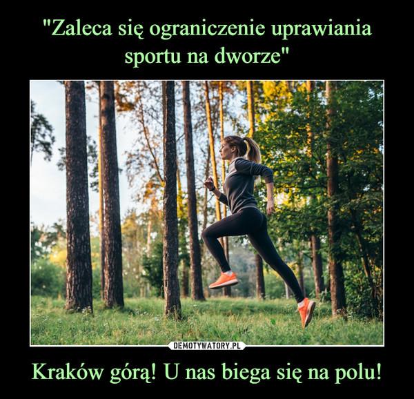 Kraków górą! U nas biega się na polu! –