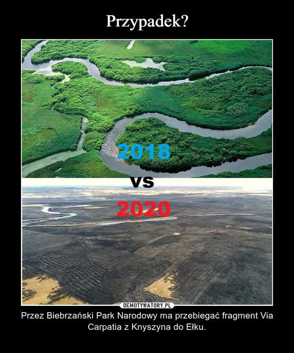 – Przez Biebrzański Park Narodowy ma przebiegać fragment Via Carpatia z Knyszyna do Ełku.