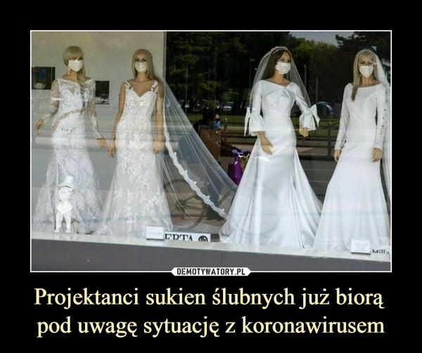 Projektanci sukien ślubnych już biorą pod uwagę sytuację z koronawirusem –