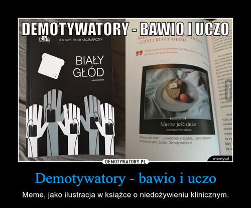 Demotywatory - bawio i uczo