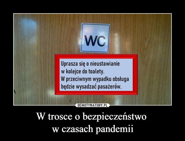 W trosce o bezpieczeństwo w czasach pandemii –  Uprasza się o nieustawianie w kolejce do toalety. W przeciwnym wypadku obsługa będzie wysadzać pasażerów.