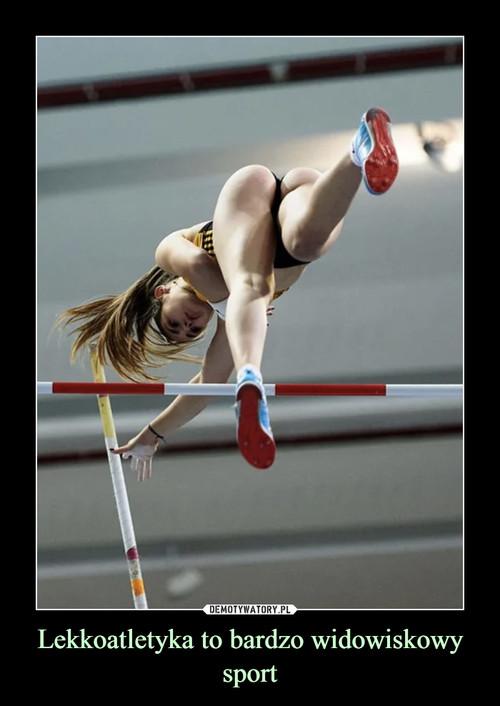 Lekkoatletyka to bardzo widowiskowy sport