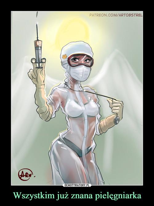 Wszystkim już znana pielęgniarka