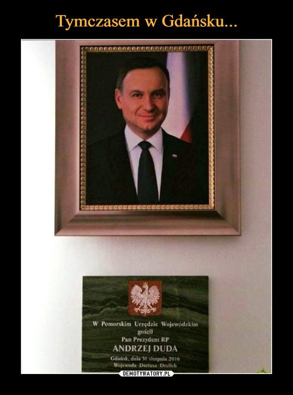 –  W Pomorskim Urzędzie WojewódzkimgościłPan Prezydent RPANDRZEJ DUDA