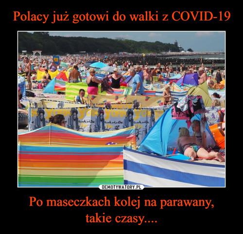 Polacy już gotowi do walki z COVID-19 Po maseczkach kolej na parawany, takie czasy....