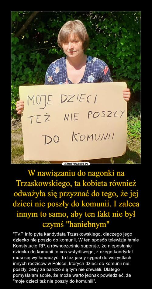 """W nawiązaniu do nagonki na Trzaskowskiego, ta kobieta również odważyła się przyznać do tego, że jej dzieci nie poszły do komunii. I zaleca innym to samo, aby ten fakt nie był czymś """"haniebnym"""""""