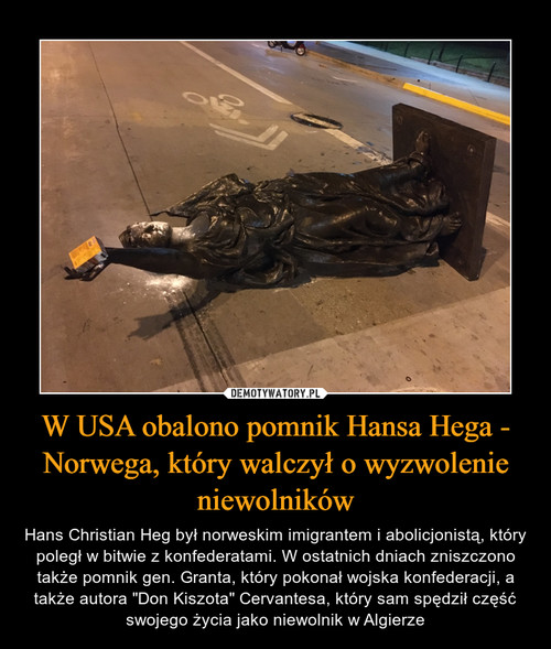 W USA obalono pomnik Hansa Hega - Norwega, który walczył o wyzwolenie niewolników