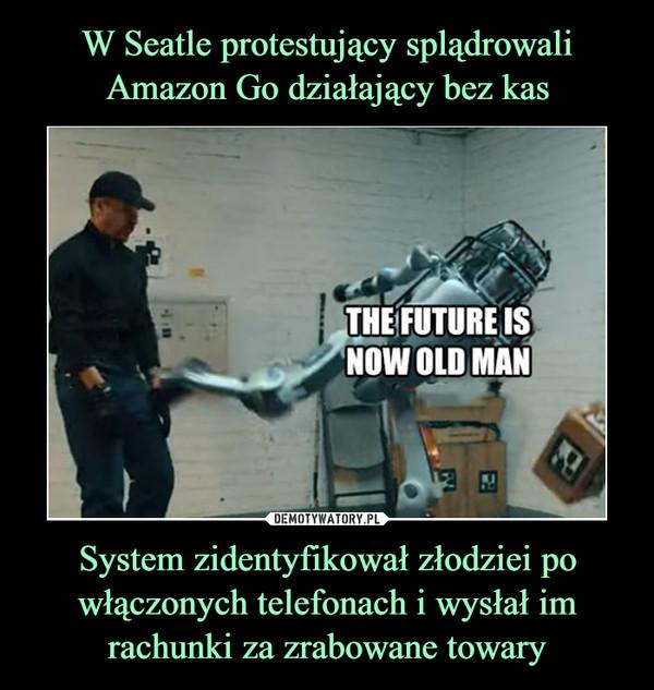System zidentyfikował złodziei po włączonych telefonach i wysłał im rachunki za zrabowane towary –  The future is now old man