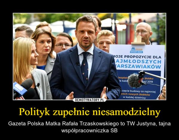 Polityk zupełnie niesamodzielny – Gazeta Polska Matka Rafała Trzaskowskiego to TW Justyna, tajna współpracowniczka SB
