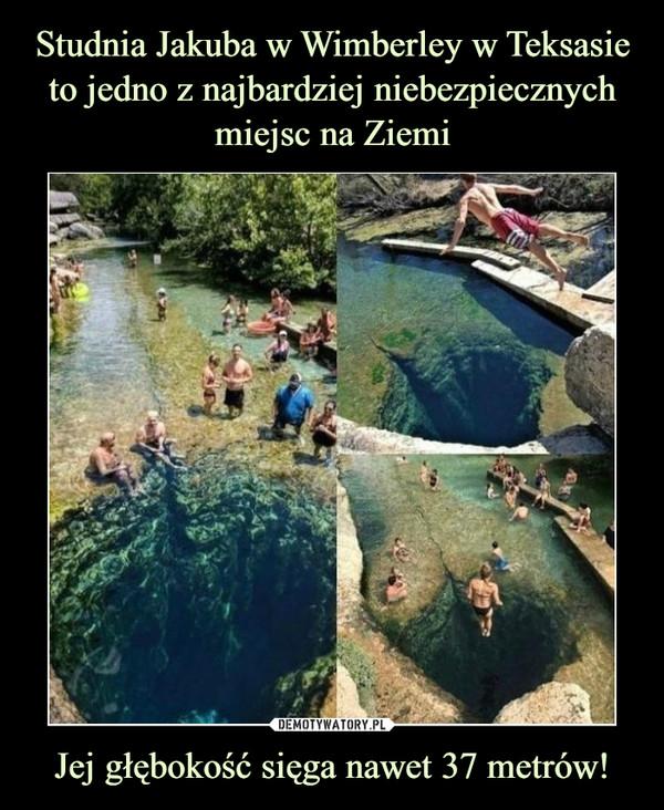Jej głębokość sięga nawet 37 metrów! –