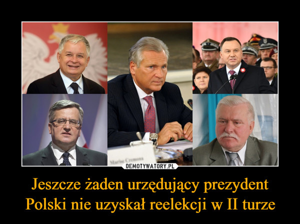 Jeszcze żaden urzędujący prezydent Polski nie uzyskał reelekcji w II turze –