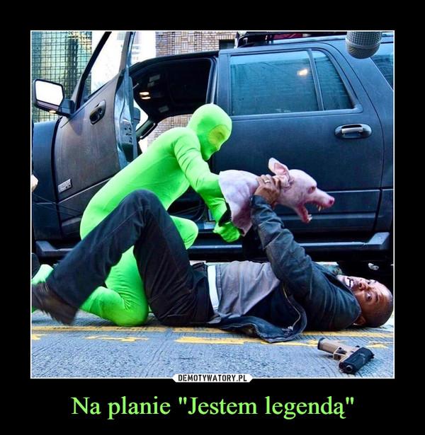 """Na planie """"Jestem legendą"""" –"""