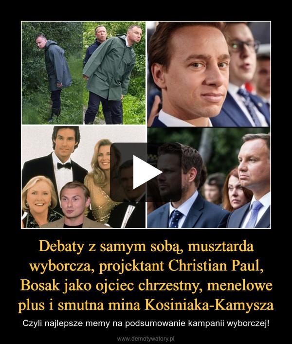 Debaty z samym sobą, musztarda wyborcza, projektant Christian Paul, Bosak jako ojciec chrzestny, menelowe plus i smutna mina Kosiniaka-Kamysza – Czyli najlepsze memy na podsumowanie kampanii wyborczej!