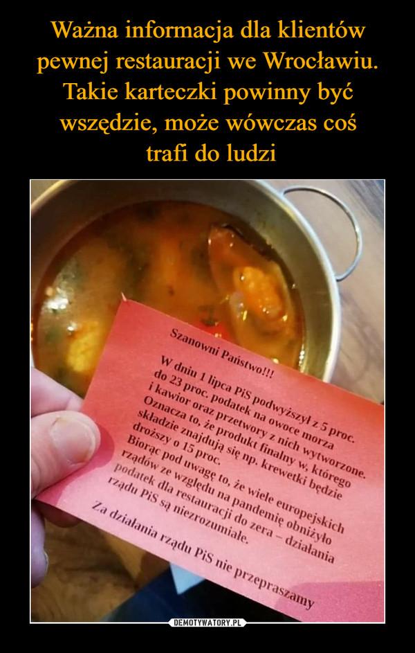 Ważna informacja dla klientów pewnej restauracji we Wrocławiu. Takie karteczki powinny być wszędzie, może wówczas coś  trafi do ludzi