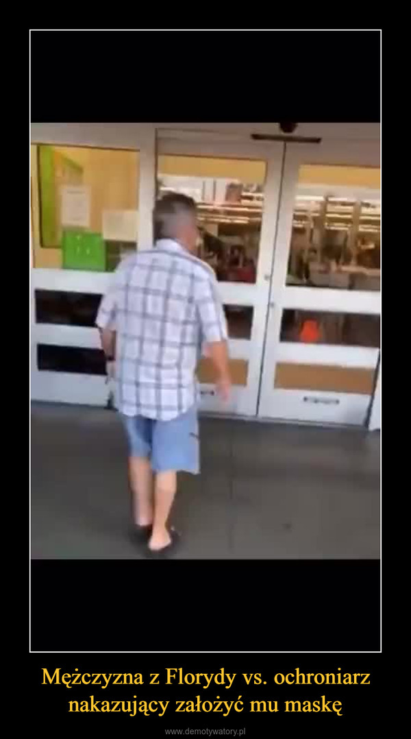 Mężczyzna z Florydy vs. ochroniarz nakazujący założyć mu maskę –