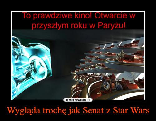 Wygląda trochę jak Senat z Star Wars