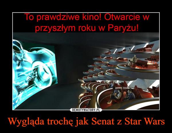 Wygląda trochę jak Senat z Star Wars –