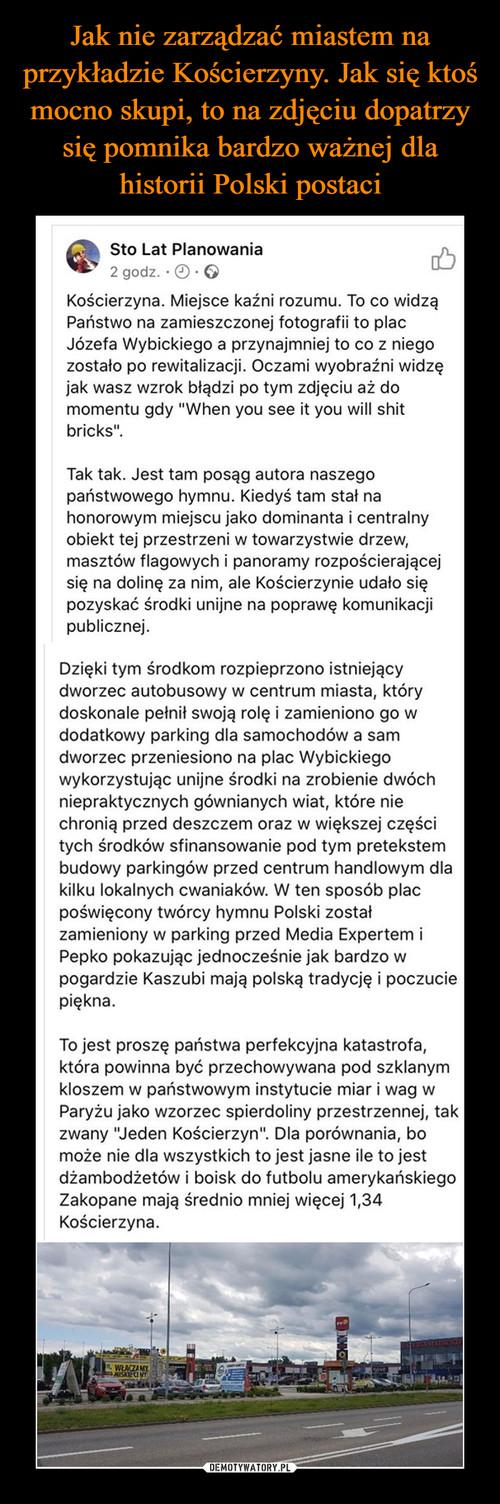 Jak nie zarządzać miastem na przykładzie Kościerzyny. Jak się ktoś mocno skupi, to na zdjęciu dopatrzy się pomnika bardzo ważnej dla historii Polski postaci