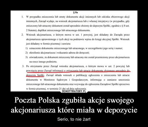 Poczta Polska zgubiła akcje swojego akcjonariusza które miała w depozycie