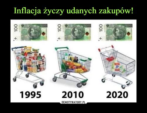 Inflacja życzy udanych zakupów!