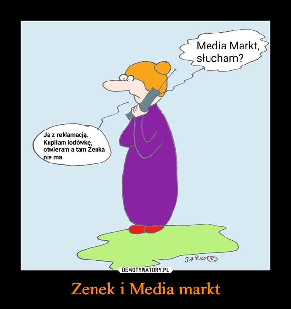 Zenek i Media markt –