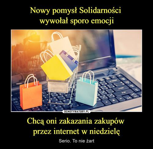 Nowy pomysł Solidarności  wywołał sporo emocji Chcą oni zakazania zakupów  przez internet w niedzielę