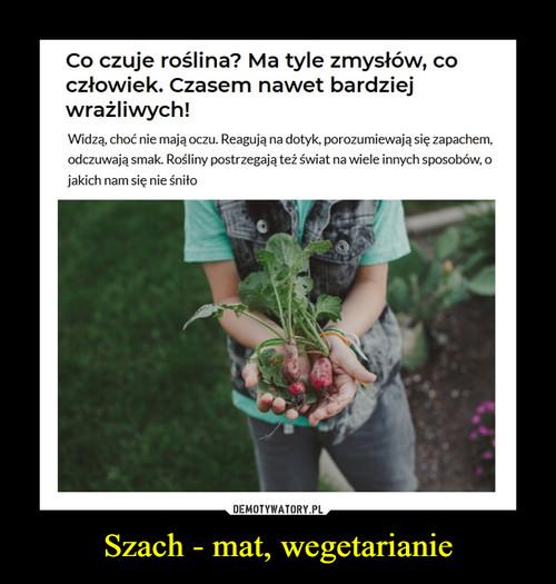 Szach - mat, wegetarianie
