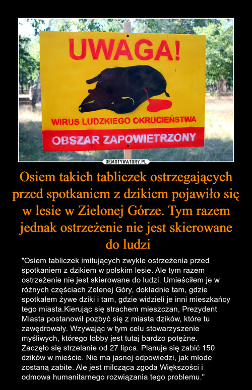 Osiem takich tabliczek ostrzegających przed spotkaniem z dzikiem pojawiło się w lesie w Zielonej Górze. Tym razem jednak ostrzeżenie nie jest skierowane  do ludzi