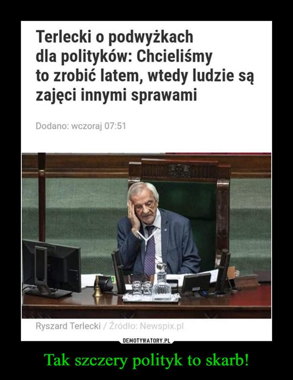 Tak szczery polityk to skarb! –