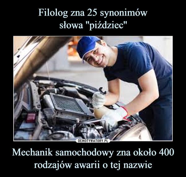 Mechanik samochodowy zna około 400 rodzajów awarii o tej nazwie –