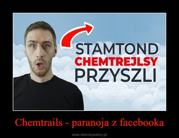 Chemtrails - paranoja z facebooka –