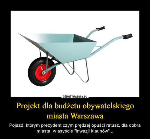 Projekt dla budżetu obywatelskiego miasta Warszawa
