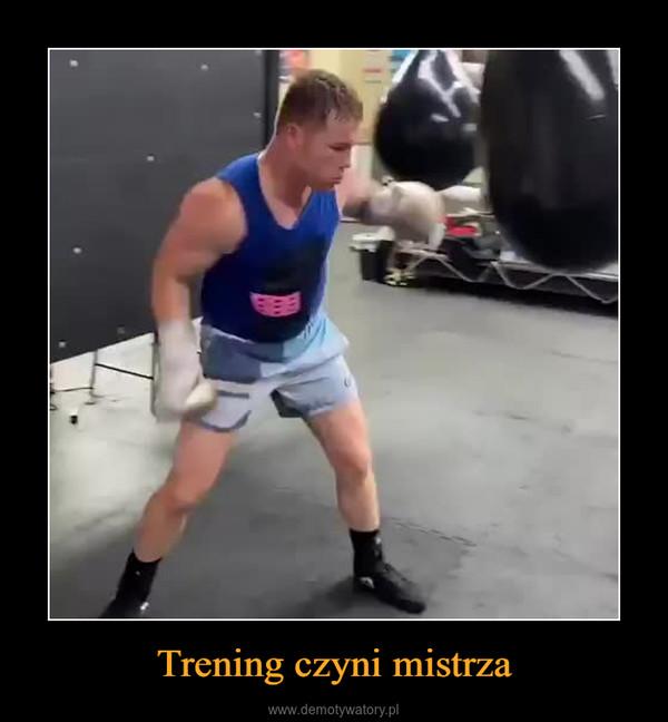 Trening czyni mistrza –