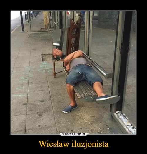 Wiesław iluzjonista