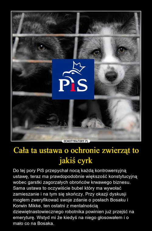 Cała ta ustawa o ochronie zwierząt to jakiś cyrk