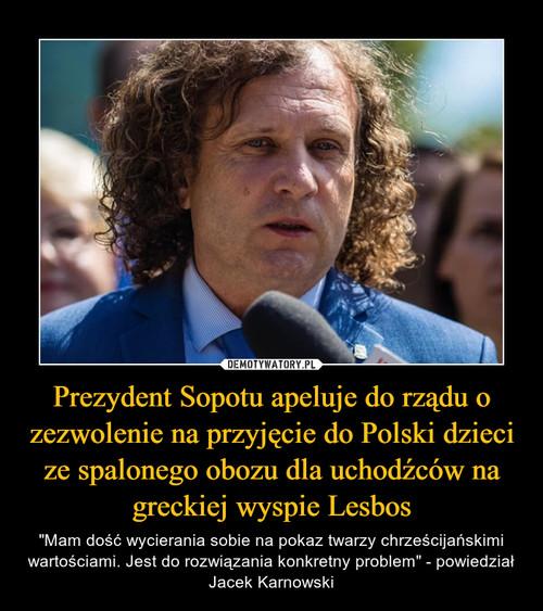 Prezydent Sopotu apeluje do rządu o zezwolenie na przyjęcie do Polski dzieci ze spalonego obozu dla uchodźców na greckiej wyspie Lesbos