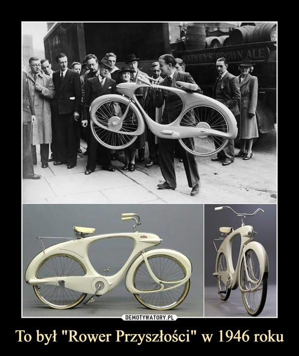 """To był """"Rower Przyszłości"""" w 1946 roku"""