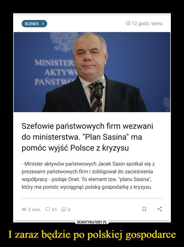 I zaraz będzie po polskiej gospodarce –