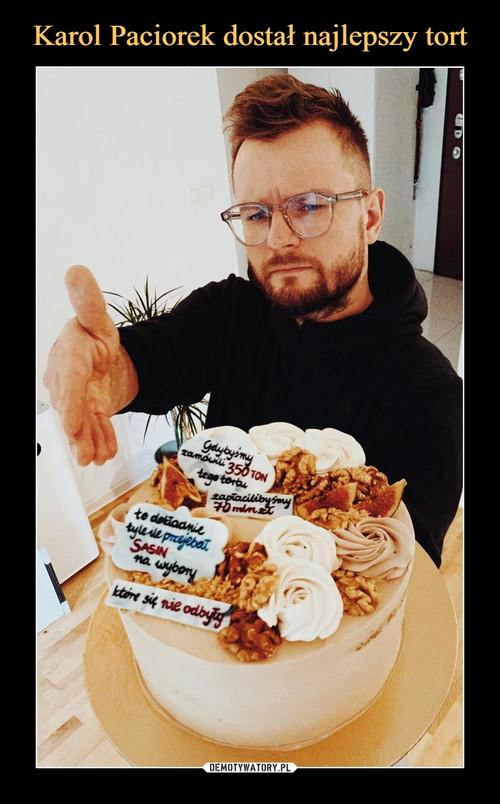 Karol Paciorek dostał najlepszy tort