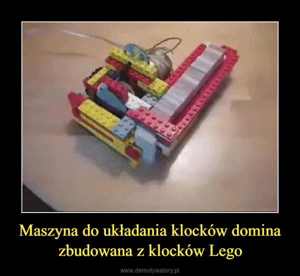 Maszyna do układania klocków domina zbudowana z klocków Lego –