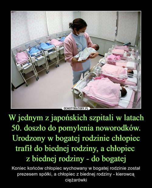 W jednym z japońskich szpitali w latach 50. doszło do pomylenia noworodków. Urodzony w bogatej rodzinie chłopiec trafił do biednej rodziny, a chłopiec  z biednej rodziny - do bogatej
