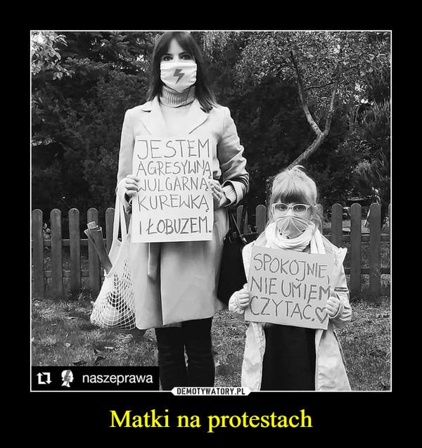 Matki na protestach –