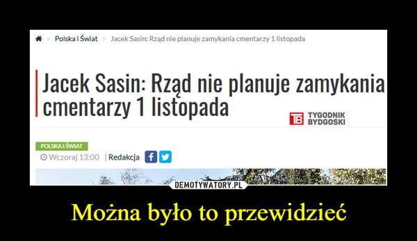 Można było to przewidzieć –  Jacek Sasin: Rząd nie planuje zamykaniacmentarzy 1 listopada