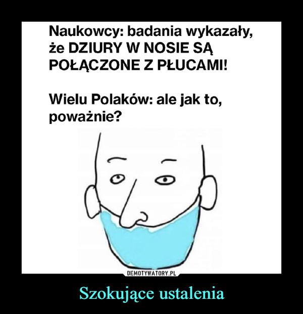 Szokujące ustalenia –  Naukowcy: badania wykazały, że dziury w nosie są połączone z płucami! Wielu Polaków: ale jak to, poważnie?