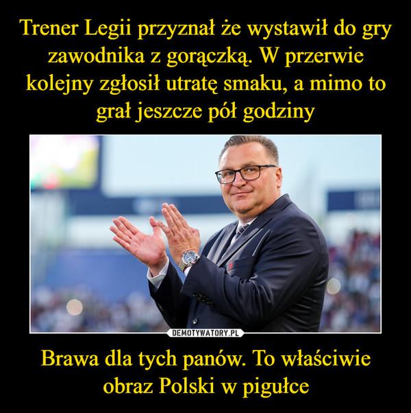 Brawa dla tych panów. To właściwie obraz Polski w pigułce –