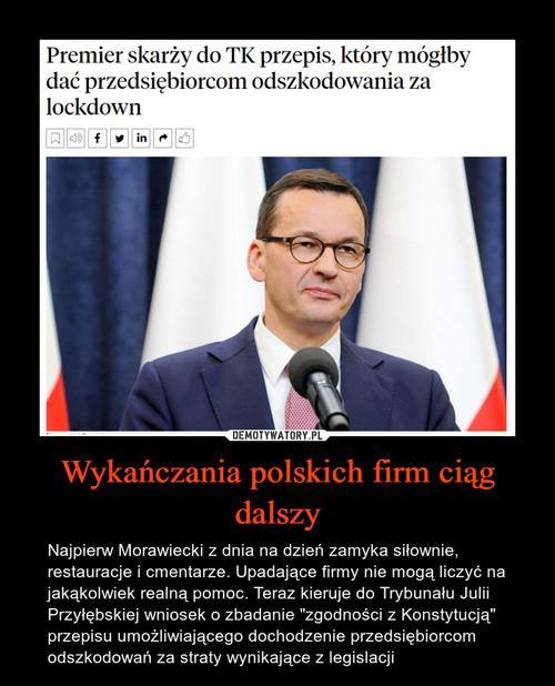 Wykańczania polskich firm ciąg dalszy