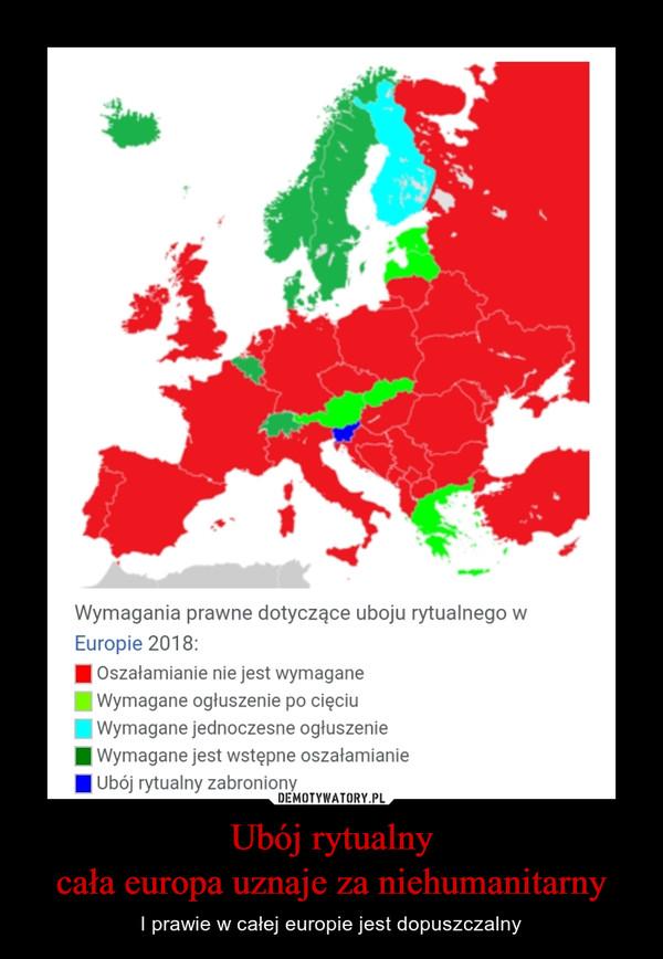 Ubój rytualnycała europa uznaje za niehumanitarny – I prawie w całej europie jest dopuszczalny