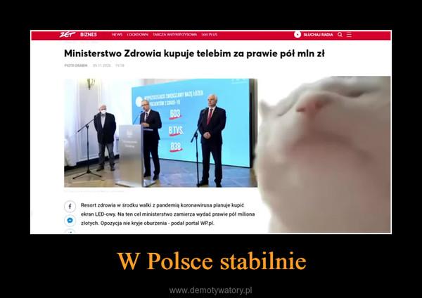 W Polsce stabilnie –